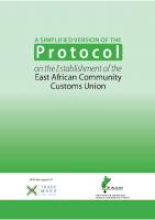 A SIMPLIFIED VERSION OF THE PROTOCOL ON THE ESTABLISHMENT OF THE EAC CUSTOMS UNION