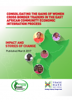 CONSOLIDATING THE GAINS OF WOMEN CROSS BORDER TRADERS IN THE EAC ECONOMIC INTEGRATION PROCESS