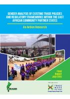GENDER ANALYSIS OF EXISTING TRADE POLICIES AND REGULATORY FRAMEWORKS WITHIN THE EAC PARTNER STATES- An action research
